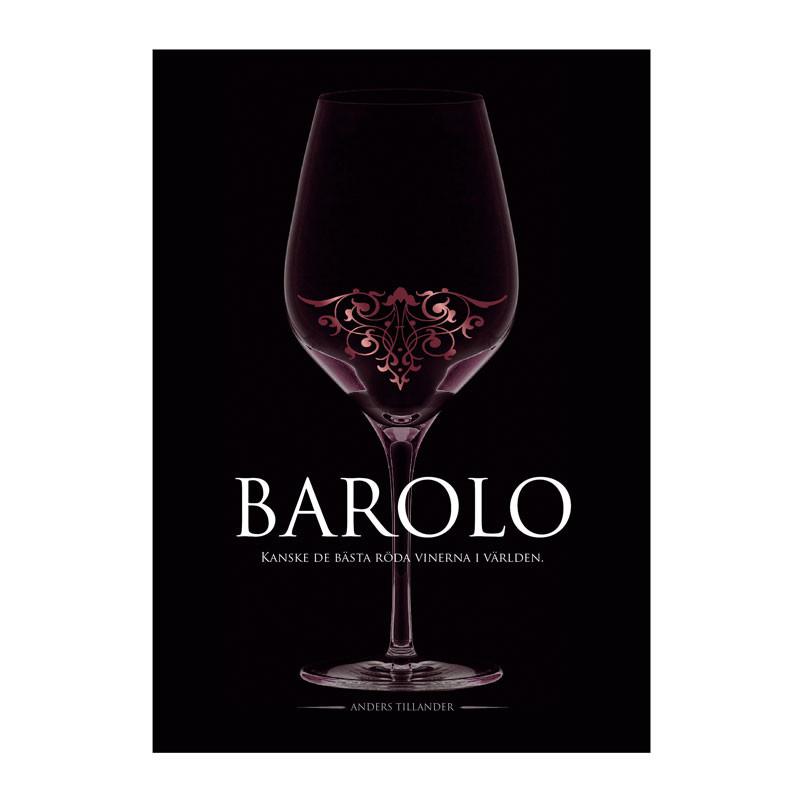 Barolo - Kanske de bästa röda vinerna i världen